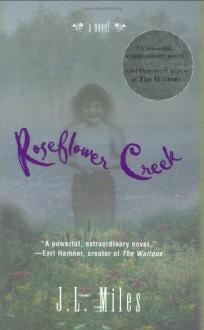 Roseflower Creek: A Novel - J. L. Miles