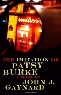 The Imitation of Patsy Burke - John Gaynard