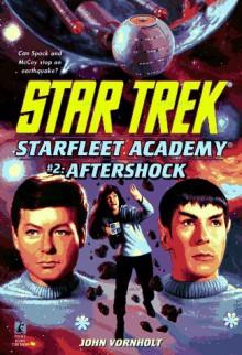 Aftershock (Star Trek: Star Fleet Academy) - John Vornholt