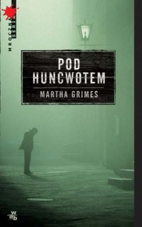 Pod Huncwotem - Martha Grimes, Agnieszka Andrzejewska