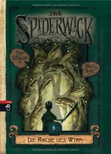 Die Rache des Wyrm (Die Spiderwick Geheimnisse #8) - Holly Black,Anne Brauner,Tony DiTerlizzi