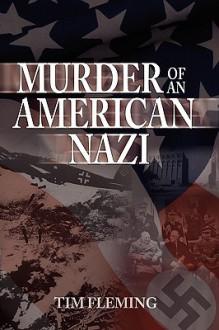 Murder of an American Nazi - Tim Fleming
