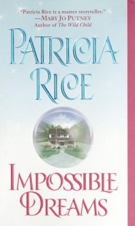 Impossible Dreams - Patricia Rice