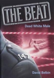 Dead White Male (The Beat) - David Belbin