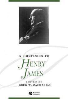 A Companion to Henry James - Greg W. Zacharias