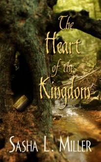 The Heart of the Kingdom - Sasha L. Miller