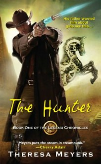 The Hunter (The Legend Chronicles, #1) - Theresa Meyers