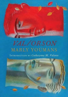 Val / Orson [hc] - Marly Youmans