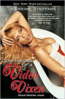 Confessions of a Video Vixen - Karrine Steffans, Karen Hunter