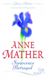 Innocence Betrayed - Anne Mather