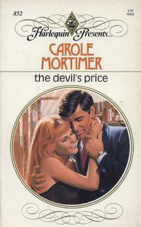 The Devil's Price (Harlequin Presents, No 852) - Carole Mortimer