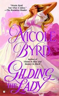 Gilding the Lady - Nicole Byrd