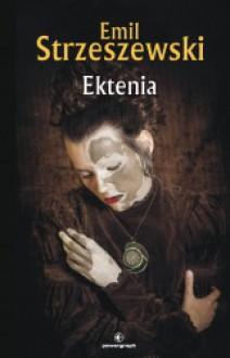Ektenia - Emil Strzeszewski