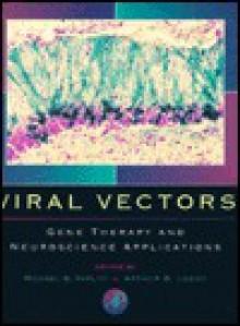 Viral Vectors: Gene Therapy and Neuroscience Applications - Michael G. Kaplitt, Michael G. G. Kaplitt