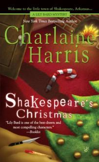 Shakespeare's Christmas (A Lily Bard Mystery, #3) - Charlaine Harris