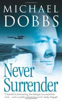 Never Surrender - Michael Dobbs
