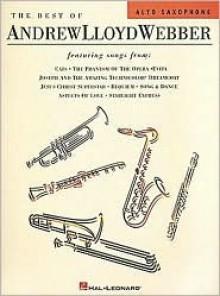 The Best of Andrew Lloyd Webber: For Alto Sax - Andrew Lloyd Webber, Hal Leonard Publishing Company