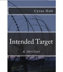 Intended Target - Cyrus Holt, Vickie Taylor