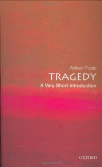 Tragedy: A Very Short Introduction - Adrian Poole