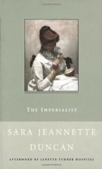 The Imperialist - Sara Jeannette Duncan, Janette Turner Hospital