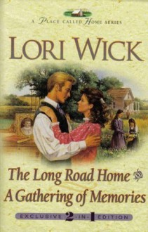 The Long Road Home / a Gathering of Memories - Lori Wick