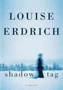 Shadow Tag - Louise Erdrich