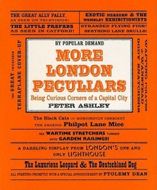 More London Peculiars: Being Curious Corners of a Capital City - Peter Ashley