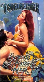 Beneath A Midnight Moon - Madeline Baker