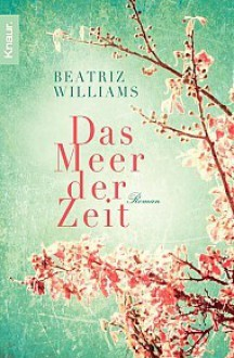 Das Meer der Zeit - Beatriz Williams