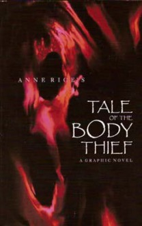 Anne Rice's The tale of the body thief -