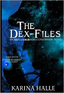 The Dex-Files (Experiment in Terror #5.7) - Karina Halle