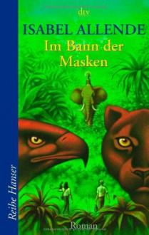 Im Bann Der Masken: Roman - Isabel Allende