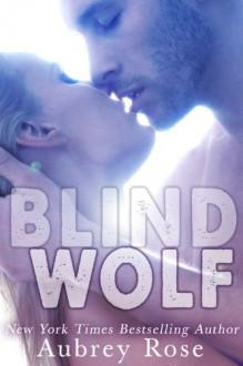 Blind Wolf - Aubrey Rose