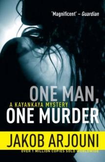 One Man, One Murder: 3 (A Kayankaya Mystery) - Jakob Arjouni, Anselm Hollo