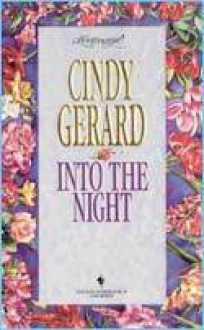 Into the Night (Loveswept, #708) - Cindy Gerard