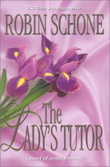The Lady's Tutor (Brava Historical Romance) - Robin Schone