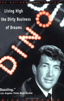 Dino: Living High in the Dirty Business of Dreams - Nick Tosches