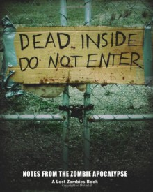 Dead Inside: Do Not Enter: Notes from the Zombie Apocalypse - Lost Zombies,Adrian Chappell