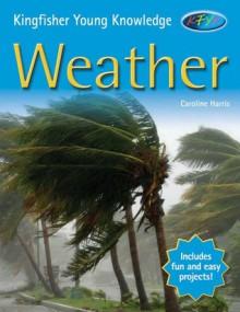 Weather (Kingfisher Young Knowledge) - Caroline Harris