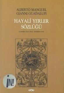 Hayali Yerler Sözlüğü - Alberto Manguel, Gianni Guadalupi, Sevin Okyay, Kutlukhan Kutlu