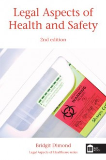Legal Aspects of Health and Safety - Bridgit Dimond