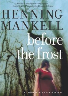 Before the Frost: A Linda Wallander Mystery - Henning Mankell, Ebba Segerberg