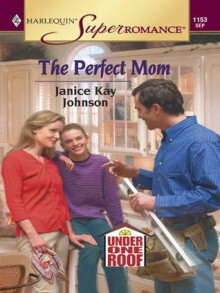 The Perfect Mom (Harlequin Super Romance) - Janice Kay Johnson