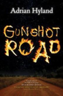 Gunshot Road - Adrian Hyland