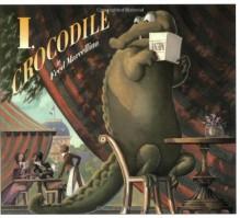 I, Crocodile - Fred Marcellino