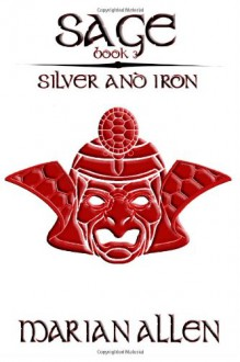 Silver and Iron - Marian Allen