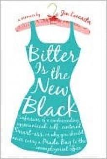 Bitter is the New Black - Jen Lancaster