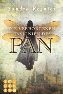 Die verborgenen Insignien des Pan - Sandra Regnier