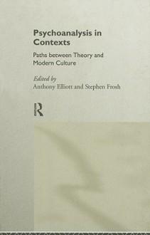 Psychoanalysis in Context - Anthony Elliott, Stephen Frosh