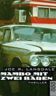 Mambo mit zwei Bären - Joe R. Lansdale
